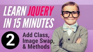 Learn jQuery in 15 minutes – Part 2 – Classes, Image Swap, Methods