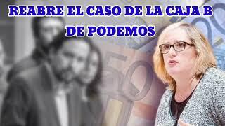 """REABREN EL CASO DE LA """"CAJA B DE PODEMOS"""""""