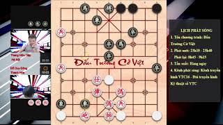 Những trận đấu cờ tướng úp của  Đỗ Duy Đông và Thang Hữu Tiệp Đấu trường cờ việt