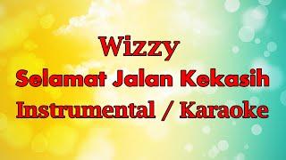 Wizzy Selamat Jalan Kekasih Karaoke