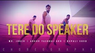 Tere Do Speaker - Choreography Video | Mr. Joker | Ankur Yashraj Akr | Rupali Sood