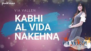 TERBARU 2018 VIA VALLEN - KABHI ALVIDA NAA KEHNA OFFICIAL LIRIK FULL HD