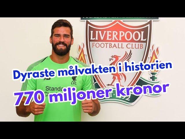 Liverpool värvar historiens dyraste målvakt | Alisson Becker klar för Liverpool - #SillySeason