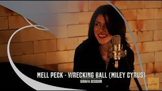 Baixar Mell Peck - Wrecking Ball (cover de Miley Cyrus) - Girafa Session