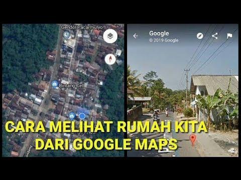 Cara Melihat Rumah Kita Dari Google Maps Youtube