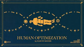 Martin Moder: Human Optimization
