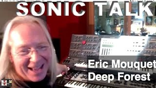 Sonic TALK - Deep Forest Eric Mouquet