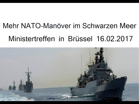 Mehr NATO-Manöver im Schwarzen Meer Ministertreffen in Brüssel 16.02.2017