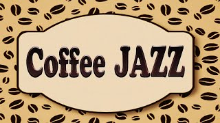 Relaxing Coffee JAZZ & Bossa Nova - Background Instrumental Music for Studying, Work, Sleep