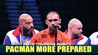 Thurman ADMITS that Pacquiao came more PREPARED