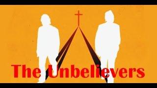 Неверующие / ურწმუნოები / The Unbelievers (2013)