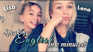 Lisa and Lena Speaking English in 2 minutes
