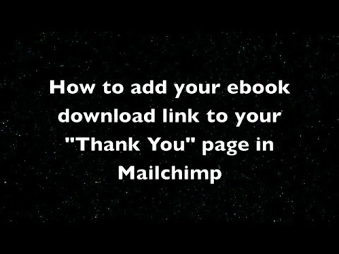 How to add your ebook download link to your Thank You page on Mailchimp