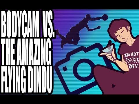 Police Bodycams Vs. the Amazing Flying Dindu