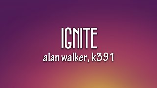 Download Mp3 Alan Walker & K-391 - Ignite  Lyrics  Ft. Julie Bergan & Seungri