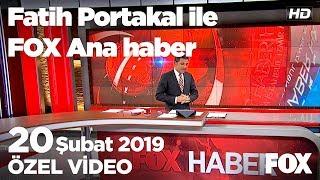 Yine patrona destek... 20 Şubat 2019 Fatih Portakal ile FOX Ana Haber