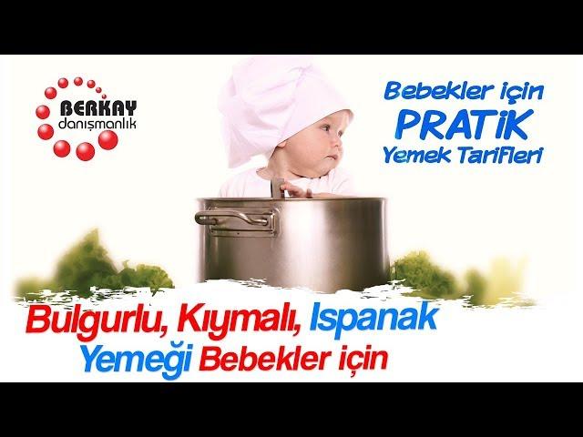 Bulgurlu Kıymalı Ispanak Yemeği Tarifi - Pratik Bebek Yemekleri Tarifleri -Besleyici Bebek Yemekleri
