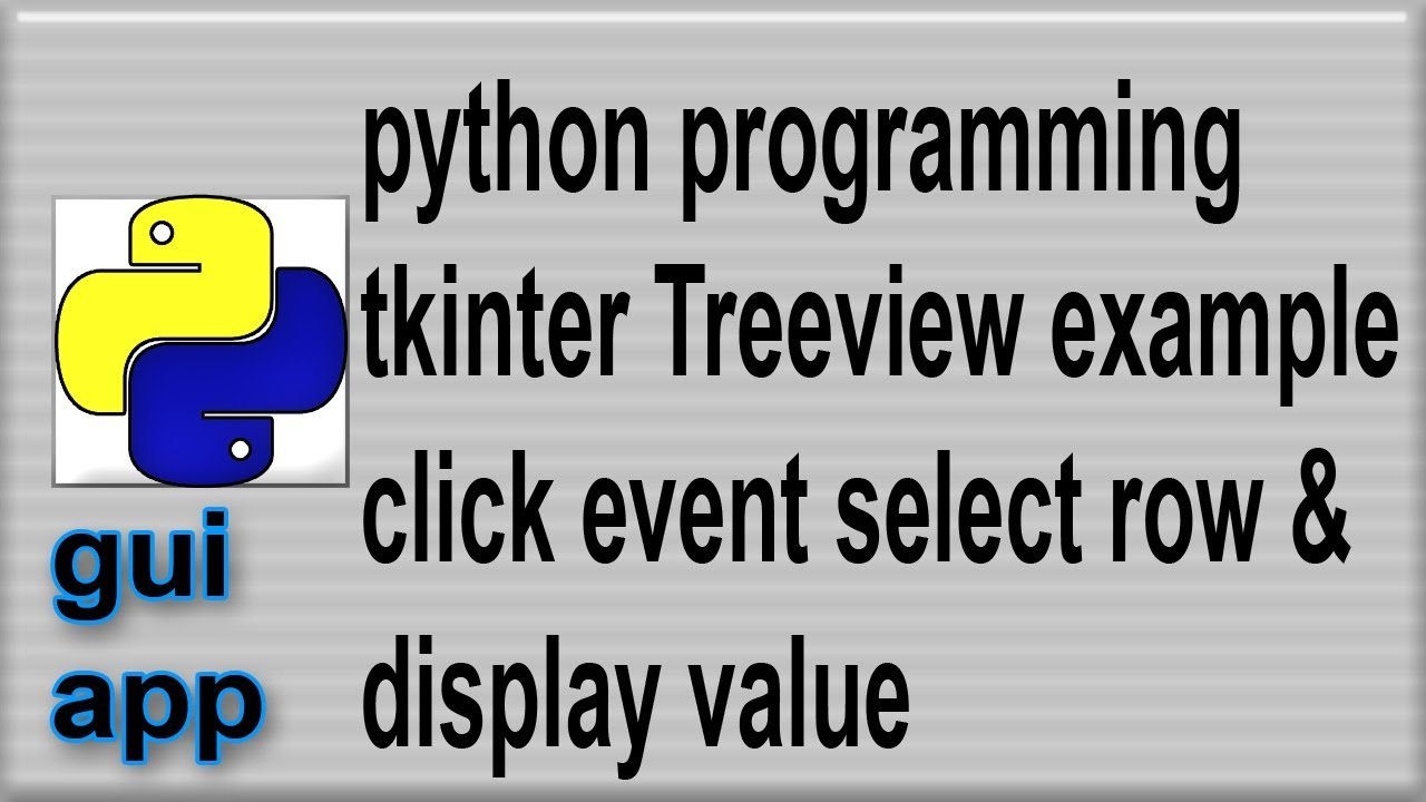 Python tkinter Treeview widget click event select row display value by  BingaZingas