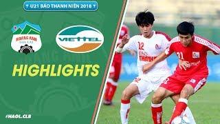 U21 Báo Thanh Niên 2018 | Phan Thanh Hậu lập hat-trick, HAGL đánh bại Viettel