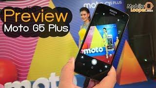 พรีวิวลองเล่น Moto G5 Plus ตัวเดียวจบ ครบเครื่อง ในราคาหมื่นบาทมีทอน