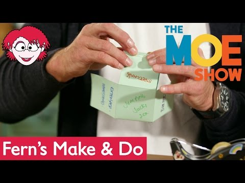 The Moe Show: Fern's Make & Do — Make an Exercise Dice with Josh Kronfeld