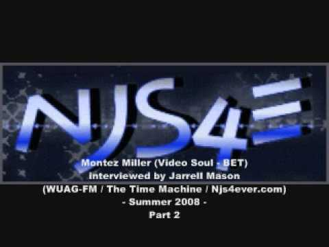 Montez Miller (Video Soul - BET) Interviewed By Jarrell Mason Pt.2