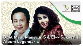 Duet Maut Mansyur S & Elvy Sukaesih - Album Duet Legendaris | Kompilasi