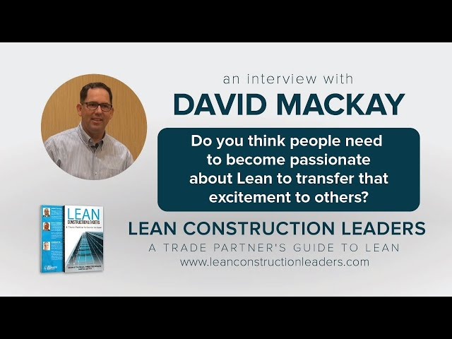 Do you think people need to become passionate about Lean to transfer that excitement to others?