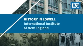 History in Lowell: The International Institute of New England