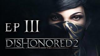 OFIARY PLAGI || Dishonored 2 [#3]