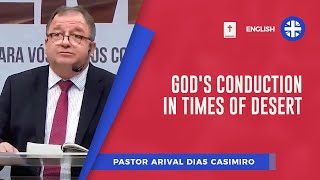 God's conduction in times of desert | Pr Arival Dias Casimiro