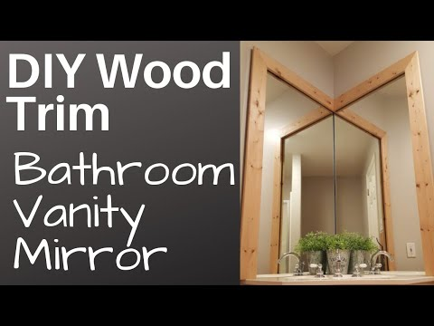 Adding Wood Trim to Vanity Mirror - $10 DIY