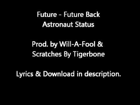 Future - Future Back [Astronaut Status] LYRICS & DOWNLOAD [HQ]