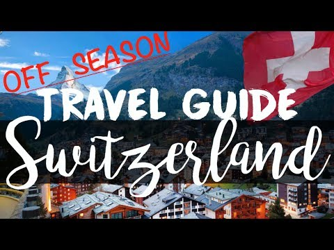 SHOULDER SEASON || TRAVEL GUIDE SWITZERLAND