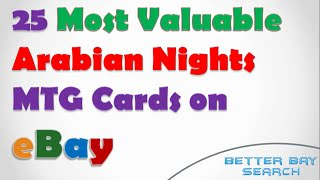 25 Most Expensive ARABIAN NIGHTS Magic Cards on eBay - RAREST Vintage Magic: the Gathering MTG