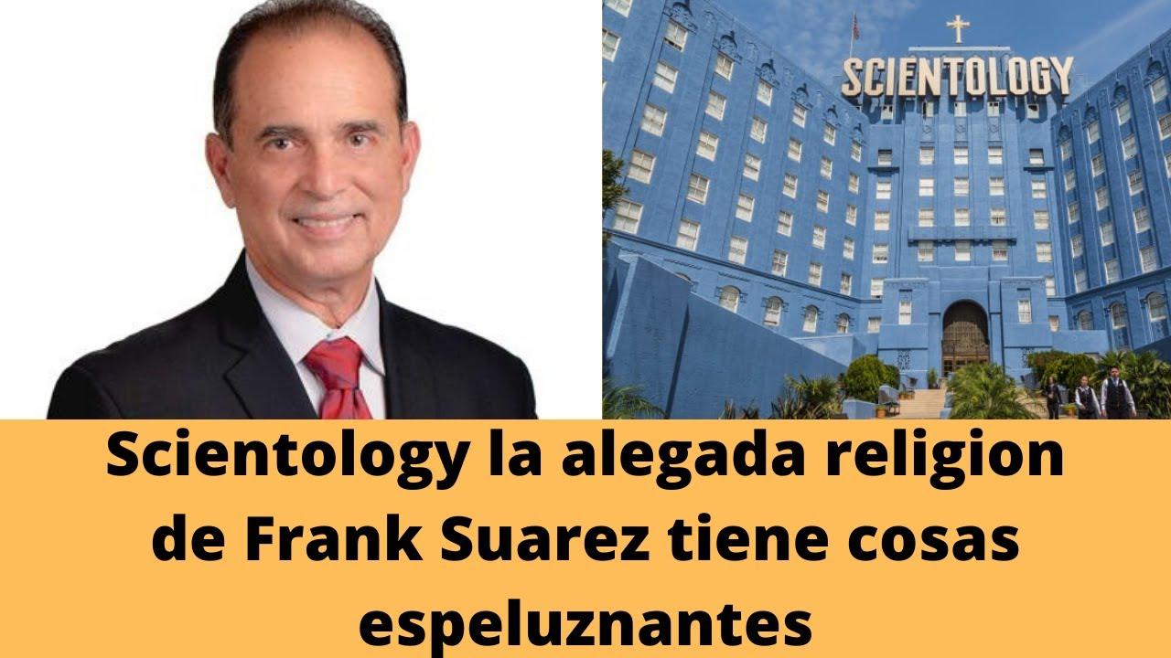 Scientology la alegada religion de Frank Suarez que da miedo
