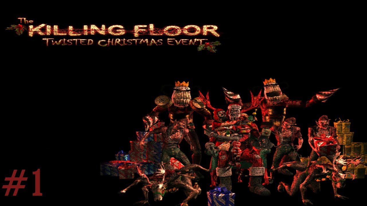 Killing floor twisted christmas event part 1 learning for Floor 2 swordburst 2