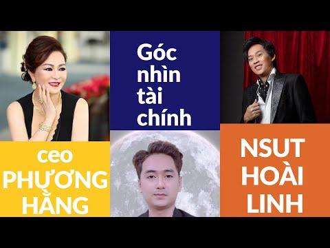Góc nhìn tài chính CEO PHƯƠNG HẰNG và NSUT HOÀI LINH | credit nguyen