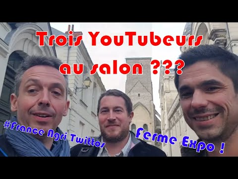 3 Agri-Youtubeurs  au Salon????