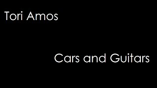 Tori Amos - Cars and Guitars (lyrics)