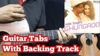 ghungroo-song---war-guitar-tabs-with-backing-track-arijit-hrithik-roshan