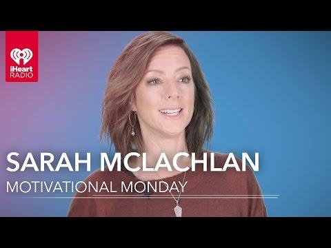 Sarah McLachlan Motivational Monday