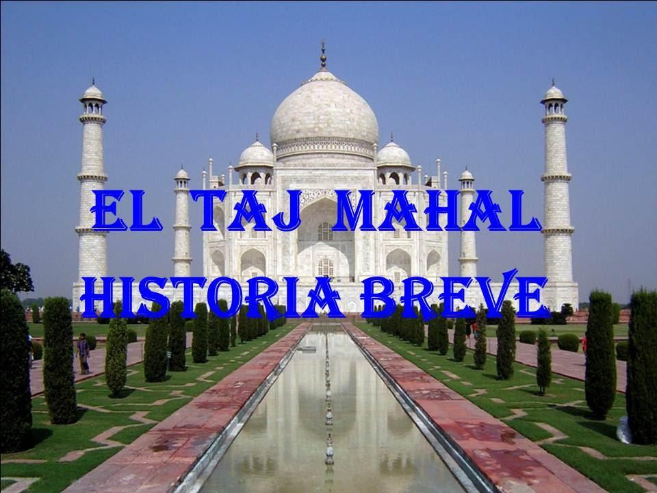EL TAJ MAHAL HISTORIA BREVE - MARAVILLAS DEL MUNDO - YouTube
