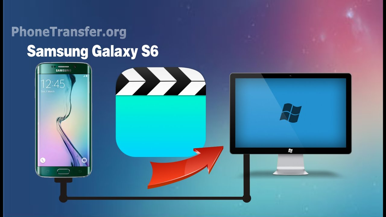 How to Copy Videos from Samsung Galaxy S6 (edge) to PC - Backup Galaxy S6 Edge Videos to ...