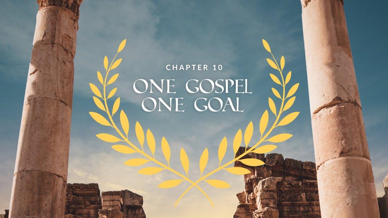Romans Ch. 10 | One Gospel, One Goal