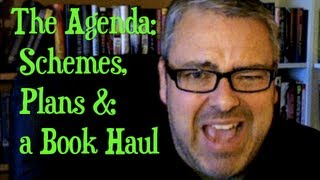 The Agenda - Schemes, Plans & a Book Haul