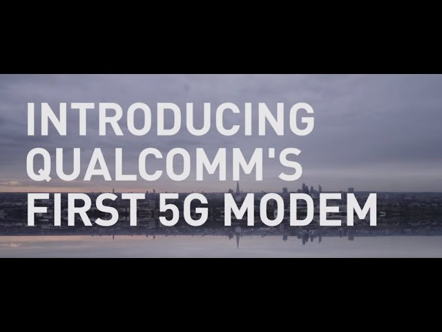 Qualcomm unveils first 5G modem and plans for gigabit LTE