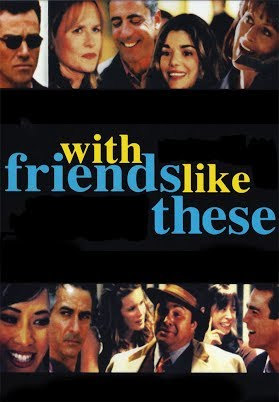 Friends like these movie