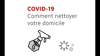 Covid-19 : comment nettoyer votre domicile?