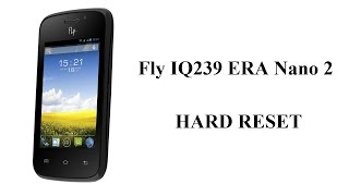 Fly iQ239 Hard Reset(Fly IQ239 ERA Nano 2 Видеоподсказка как сделать сброс настроек на данном телефоне http://igroop.blogspot.ru/, 2015-05-19T19:45:38.000Z)